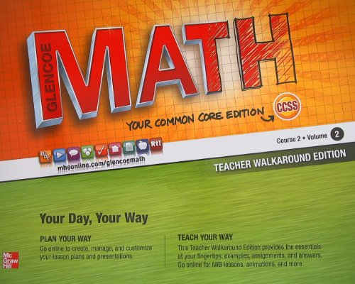 Glencoe Math, CCSS Common Core, Course 2, Volume 2, Teacher Walkaround Edition 2013 ISBN 0076619281 9780076619283