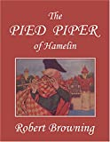 The Pied Piper of Hamelin, Illustrated by Hope Dunlap, Robert Browning, 1599152657