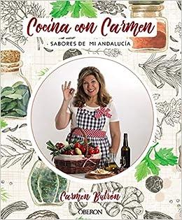 Cocina Con Carmen: Sabores De Andalucía por Carmen Butrón epub