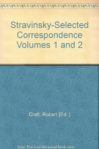 Stravinsky-Selected Correspondence Volumes 1 and 2 (Craft Stravinsky Robert)