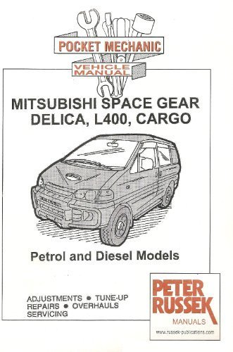 Pocket Mechanic for Mitsubishi Space Gear, L400, Delica, Cargo, Petrol and Diesel Models, 1995 to 2004 (Pocket Mechanic) by Peter Russek (2004-10-01)