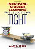 Improving Student Learning When Budgets Are Tight, Odden, Allan R., 1452217084