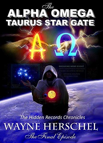 The Alpha Omega Taurus Star Gate: The Hidden Records Chronicles