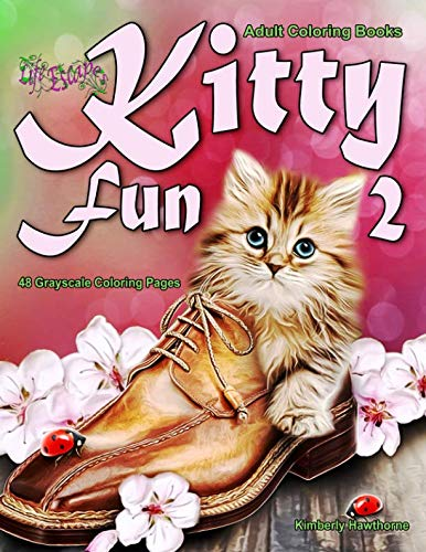 (Adult Coloring Books Kitty Fun 2: Life Escapes Adult Coloring Book 48 grayscale coloring pages of cute cats and kittens being silly and having fun)