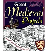 [(Great Medieval Projects You Can Build Yourself )] [Author: Kris Bordessa] [Sep-2008]