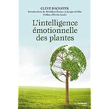 L'intelligence émotionnelle des plantes (French Edition)
