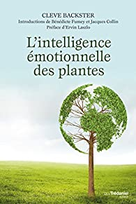 L'intelligence émotionnelle des plantes par Cleve Backster