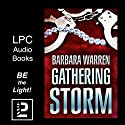 The Gathering Storm: The Truth Can Set You Free. It Can Also Kill You Audiobook by Barbara Warren Narrated by Carol Purdom