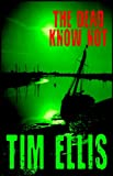 The Dead Know Not (Parish & Richards Book 7)