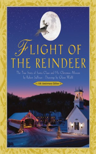 Flight of the Reindeer: The True Story of Santa Claus and His Christmas Mission cover