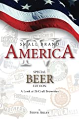Small Brand America IV: Special Beer Edition: A Look at 26 Craft Breweries (Volume 4) Paperback
