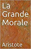 La Grande Morale (French Edition)