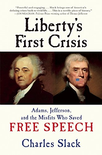 Download Liberty's First Crisis: Adams, Jefferson, and the Misfits Who Saved Free Speech ebook