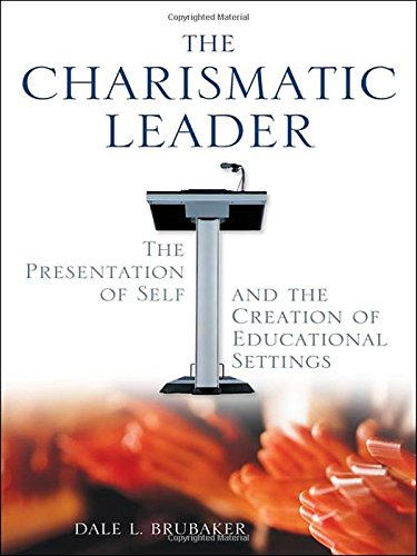 The Charismatic Leader: The Presentation of Self and the Creation of Educational Settings