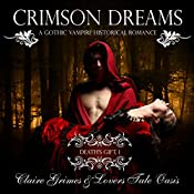 Crimson Dreams: A Gothic Vampire Historical Romance: Death's Gift, Book 1 | Claire Grimes,  Lovers Tale Oasis