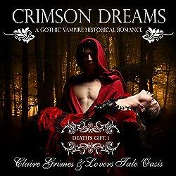 Crimson Dreams: A Gothic Vampire Historical Romance