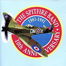 The Spitfire Band: 10th Anniversary (1981-1991)