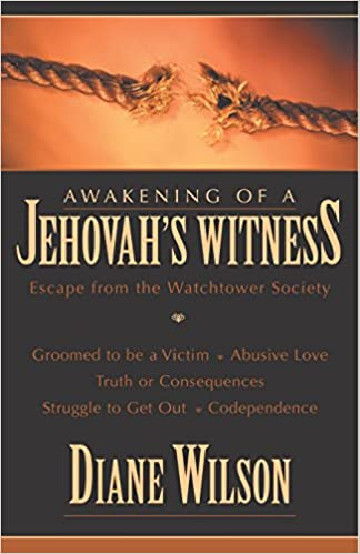 Awakening of a Jehovah's Witness: Escape from the Watchtower