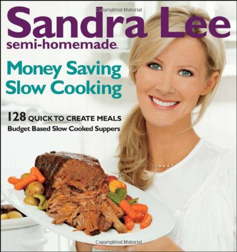 Semi-Homemade Money-Saving Slow-Cooking: 128 Quick-to-Cook Meals ()