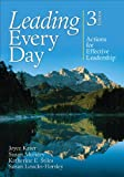Leading Every Day: Actions for Effective Leadership, , 1452260931
