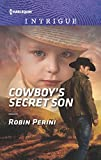 Cowboy's Secret Son (Harlequin Intrigue Series)