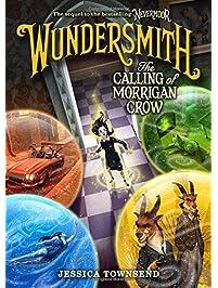 Wundersmith: The Calling of Morrigan Crow (Nevermoor)
