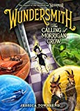 Wundersmith: The Calling of Morrigan Crow (Nevermoor)