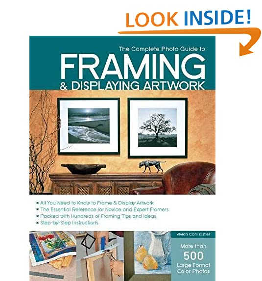 Picture framing amazon the complete photo guide to framing and displaying artwork 500 full color how to photos solutioingenieria Images