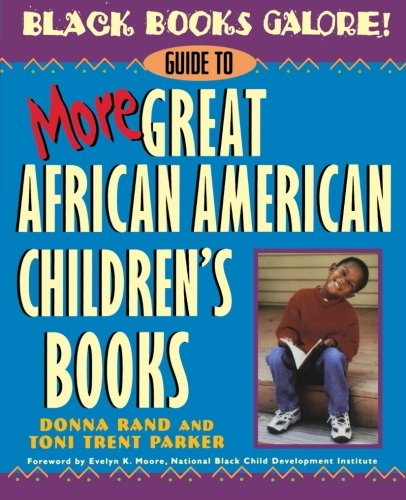 Search : Black Books Galore! Guide to More Great African American Children's Books