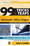 99 Tricks and Traps for Microsoft Office Project 2007: Including Microsoft Project 2000 to 2007