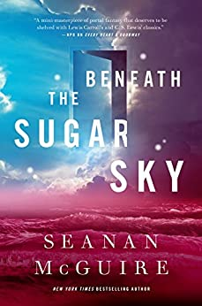 Beneath the Sugar Sky (Wayward Children) by [McGuire, Seanan]
