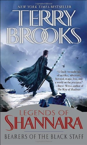 Bearers Of The Black Staff (Legends Of Shannara) by Terry Brooks
