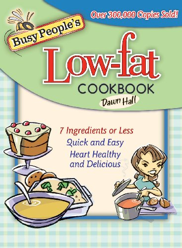 Busy People's Low-Fat Cookbook by Dawn Hall