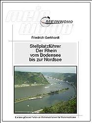 MeinWomo Stellplatzführer: Der Rhein vom Bodensee bis zur Nordsee: 4. überarbeitete und erweiterte Auflage, Februar 2015 (German Edition)