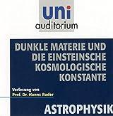 Dunkle Materie und die Einsteinsche kosmologische Konstante . Fachbereich: Astrophysik (uni auditorium)