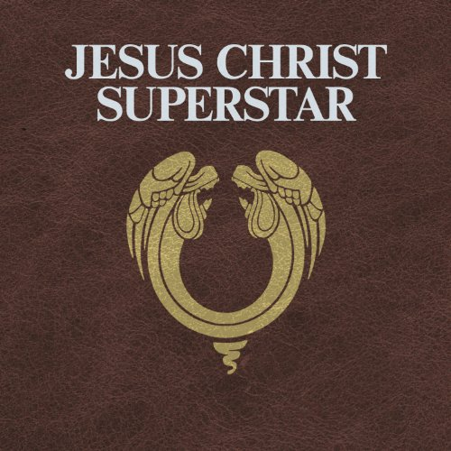 Jesus Christ Superstar (2012 Digitally Re-Mastered Edition)