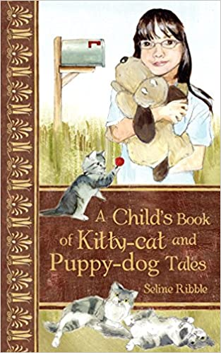 Neues Release-Ebook A Child's Book of Kitty Cat and Puppy dog Tales by Seline Ribble 1844019616 FB2