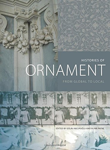 Histories of Ornament: From Global to Local by Princeton Univ Pr