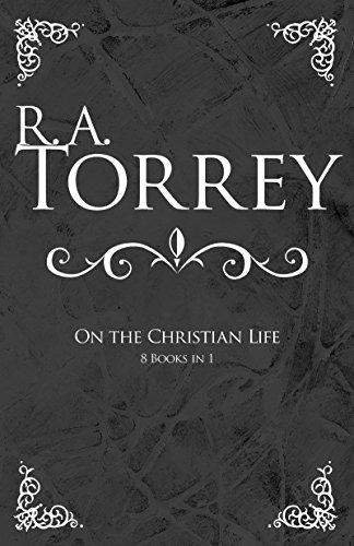 R.A. Torrey on the Christian Life