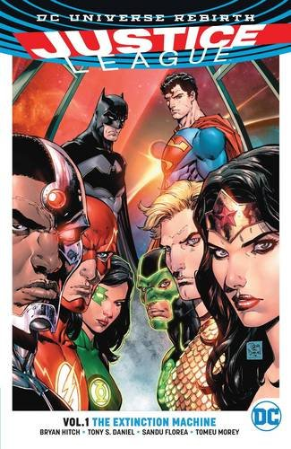 Justice League Vol. 1: The Extinction Machines (Rebirth) (Jla (Justice League of America))