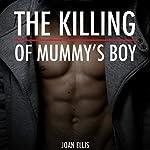 The Killing of Mummy's Boy | Joan Ellis