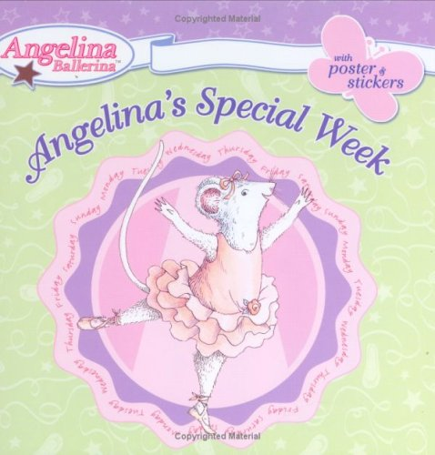 Read Online Angelina's Special Week (Angelina Ballerina) ebook