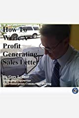 How To Write A Profit Generating Sales Letter Kindle Edition