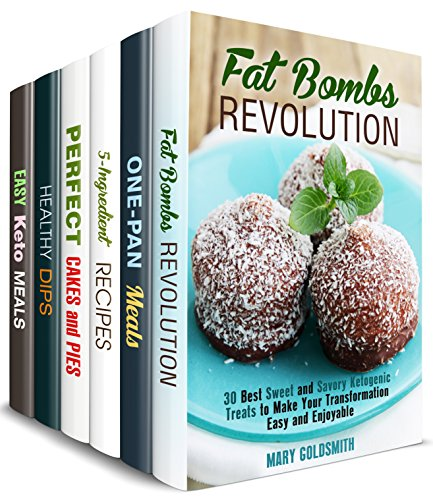 Desserts and Snacks Box Set (6 in 1) : Over 190 Sweet and Savory Fat Bombs, Cast Iron, Keto, 5-Ingrdeint Recipes, Dips, Dippers and Pies (Healthy Sweets & Snacks) by Mary Goldsmith, Sheila Fuller, Claire Rodgers, Mindy Preston
