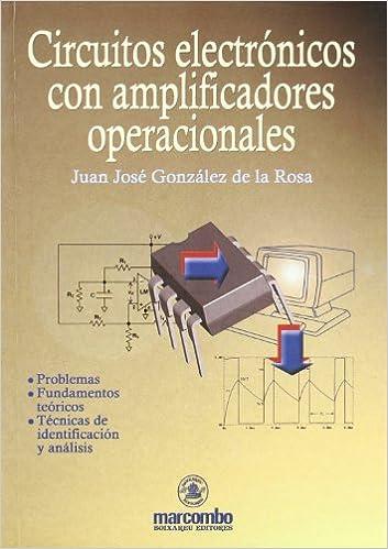 Circuitos Electrónicos con Amplificadores Operacionales ACCESO RÁPIDO: Amazon.es: Juan José Gonzalez de la Rosa: Libros