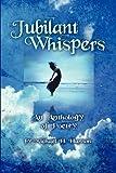 Jubilant Whispers, Michael H. Hanson, 1936021099