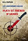 Les Uniformes Bleus - Volume 2 : Flics et frères d'armes par Dupuis