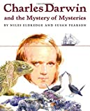 Charles Darwin and the Mystery of Mysteries, Niles Eldredge, 1596433744