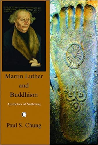 Ebook à télécharger gratuitement pdf Martin Luther and Buddhism: Aesthetics of Suffering by Paul S. Chung ePub 0227172949