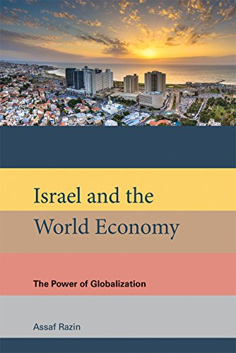 Israel and the World Economy: The Power of Globalization (MIT Press) (Economy Drain)